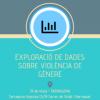 29 de maig: Participa a l'exploració de dades sobre violència de gènere