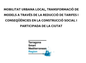 Document: Mobilitat urbana local, transformació de models a través de la reducció de tarifes i conseqüències en la construcció social i participada de la ciutat